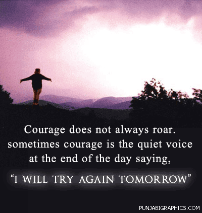 Courage Does Not Always Roar ~ Confidence Quote