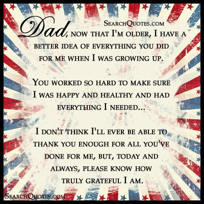 Dad,now That I'm Older ~ Father Quote