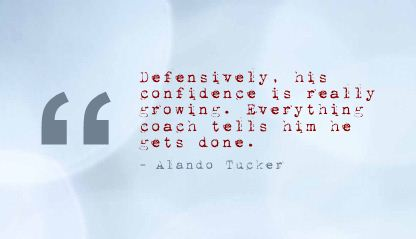 Defensively his Confidence IS really Growing ~ Confidence Quote