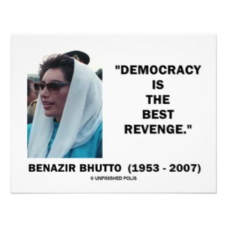 democracy is the best revenge A victory for democratic forces democracy is the best revenge, these are the words of benazir bhutto, the assassinated leader of pakistan's largest political party.