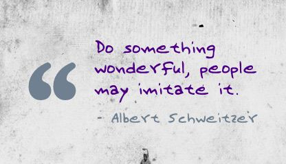 Do Something Wonderful People May Imitate It