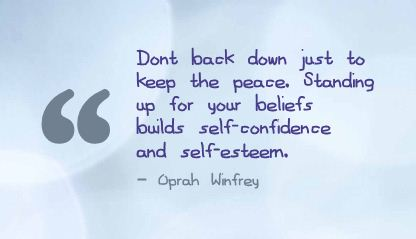 Don't back down Just to Keep the Peace ~ Confidence Quote