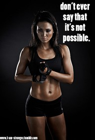 Don't Ever Say that It's not Possible ~ Exercise Quote