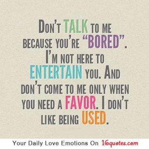 """Don't Talk to me BEcause You're """"Bored"""" ~ Emotion Quote"""
