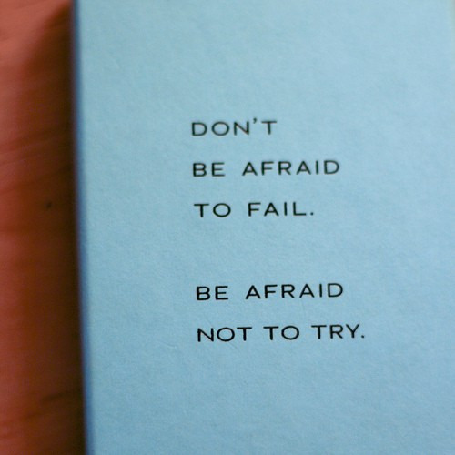 Don't Be Afraid To Fail,Be Afraid Not To Try ~ Education Quote