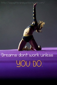 Dreams Don't Work Unless you Do ~ Confidence Quote