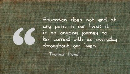 Education Does Not End at any Point ~ Education Quote
