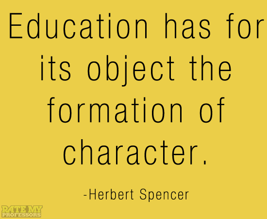 Education has for Its Object the formation of character ~ Education Quote