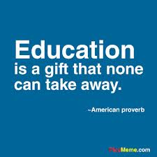 Education Is a Gift that None can take away ~ Education Quote