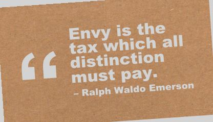 Envy Is the tax which all distinction must Pay ~ Achievement Quote