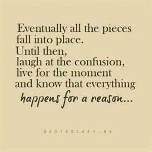 Eventually all the pieces fall into place ~ Faith Quote