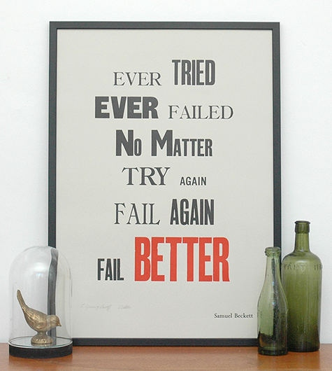Ever tried Ever Failed No Matter Try Again Fail Again Fail Better ~ Confidence Quote