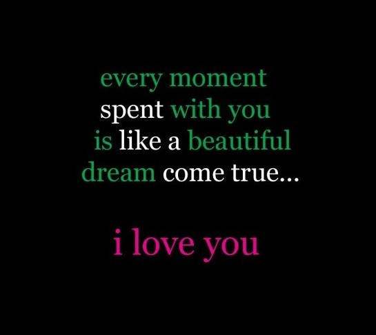 Dream Love Quotes For Him: Every Moment Spent With You Is Like A Beautiful Dream Come