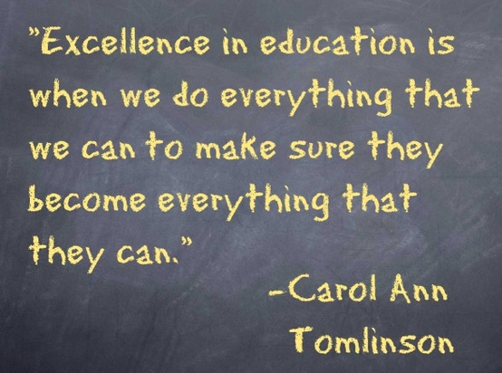 """Excellence In education Is When we do Everything that we can to make sure they become everything that they can"" ~ Education Quote"