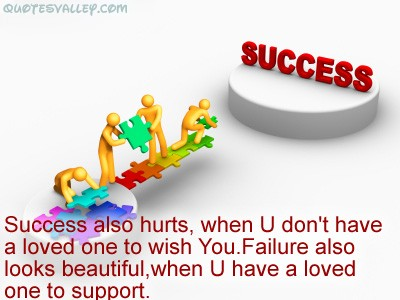 Failure Also Looks Beautiful,when U Have a Loved One To Support ~ Failure Quote