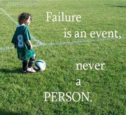 Failure Is An Event Not A Person ~ Failure Quote