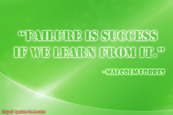 Failure Is Success If We Learn From  It  ~  Failure  Quote
