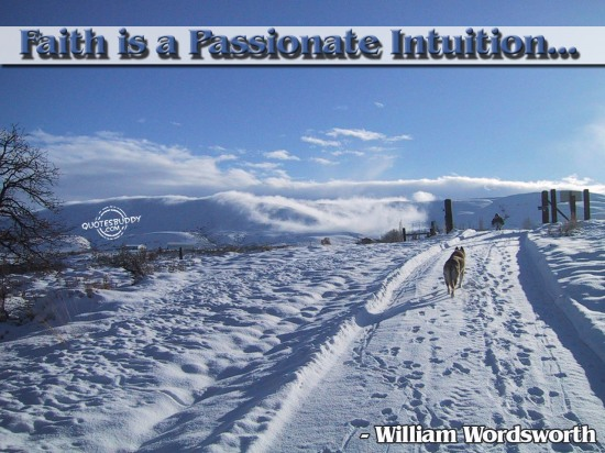 Faith is a passionate intuition ~ Faith Quote