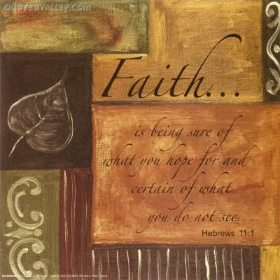 Faith Is Being Sure Of What You Hope For ~ Faith Quote