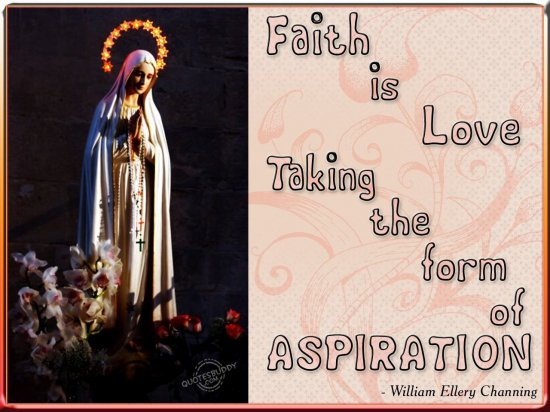 Faith is love taking the form of aspiration ~ Faith Quote