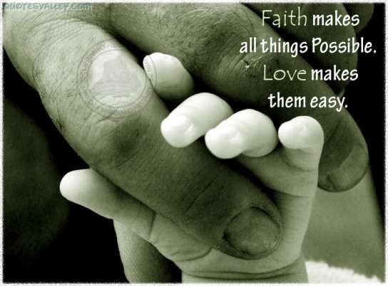 Faith Makes All Things Possible, Love Makes Them Easy ~ Faith Quote