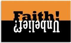 Faith! Unbelief! ~ Faith Quote
