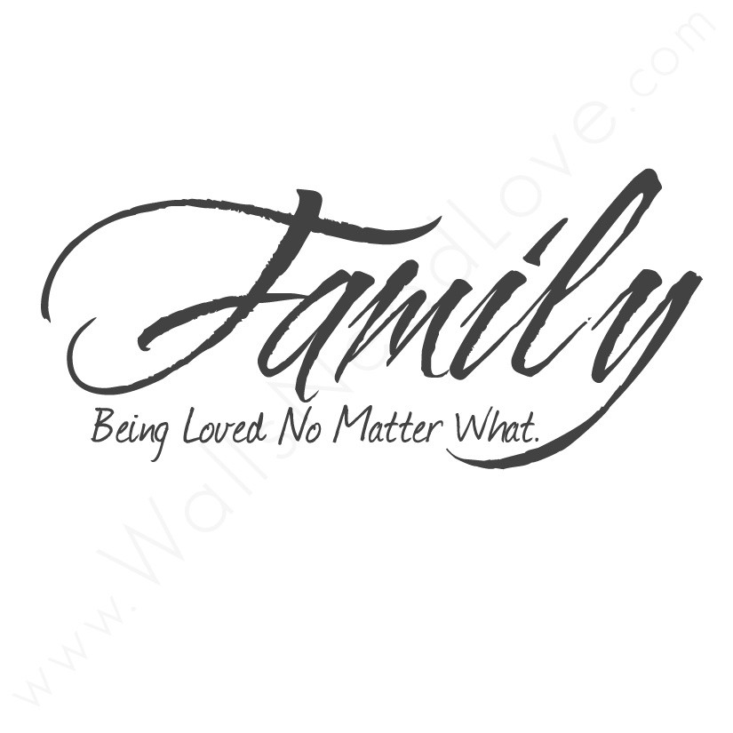 Family Being Loved No Matter What Family Quote Quotespictures