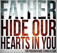Father Hide Our Hearts In you ~ Father Quote