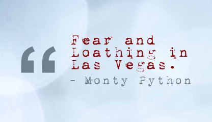 Fear and Loathing in Las Vegas ~ Fear Quote