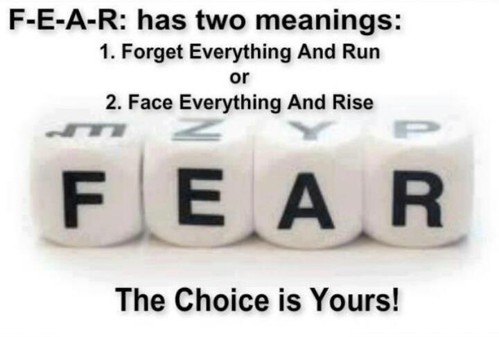 Fear Has Two Meaning ~ Fear Quote
