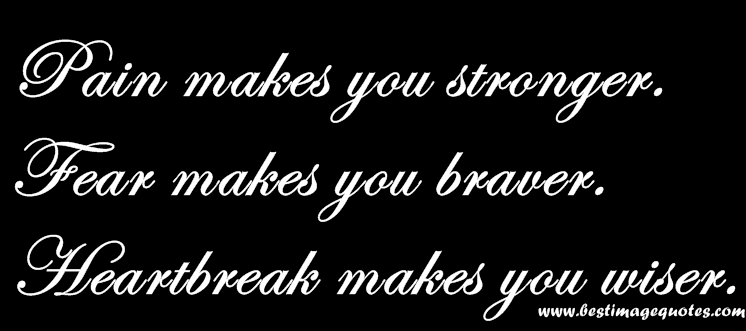 Fear Makes You Braver ~ Fear Quote