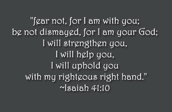 Fear Not,for I am with You ~ Fear Quote