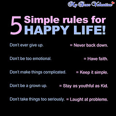 Five Simple Rules for Happy Life! ~ Flirt Quote