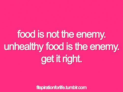 Food Is Not the Enemy ~ Enemy Quote