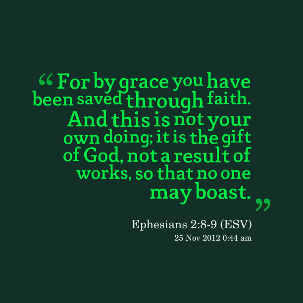 For by Grace You Have been Saved through Faith ~ Faith Quote