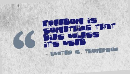 Freedom Is Something That Dies Unless It's Used ~ Freedom Quote