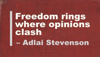 Freedom rings where opinions clash ~ Freedom Quote