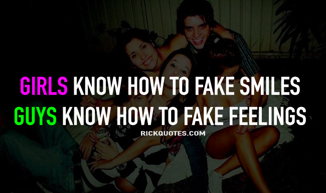 Girls Know How To fake Smiles Guys Know How To Fake Feelings ~ Flirt Quote