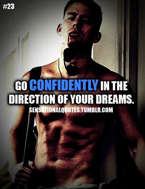 Go Confidently In The Direction Of your Dreams ~ Confidence Quote