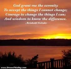 God grant me Serenity To Accept the things I Cannot Change ~ Confidence Quote