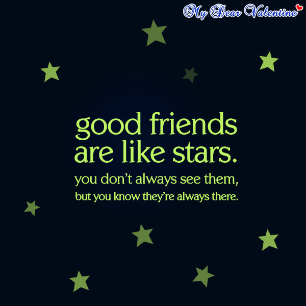 Good Friends are Like Stars ~ Best Friend Quote