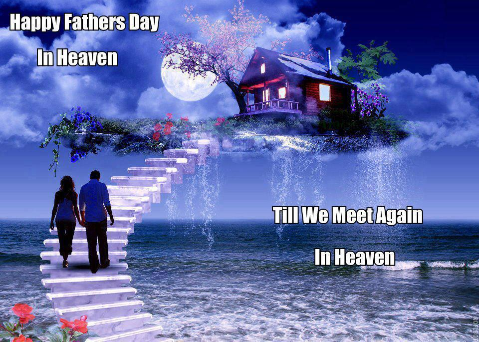 Happy Fathers Day In Heaven ~ Father Quote