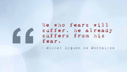 He already suffers from his Fear ~ Fear Quote