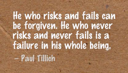 He Who Risks and fails can be forgiven,He Who Never risks and Never Fails Is a Failure In His Whole Being ~ Failure Quote