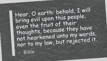 Hear,O Earth,I Will bring Evil upon his People ~ Earth Quote