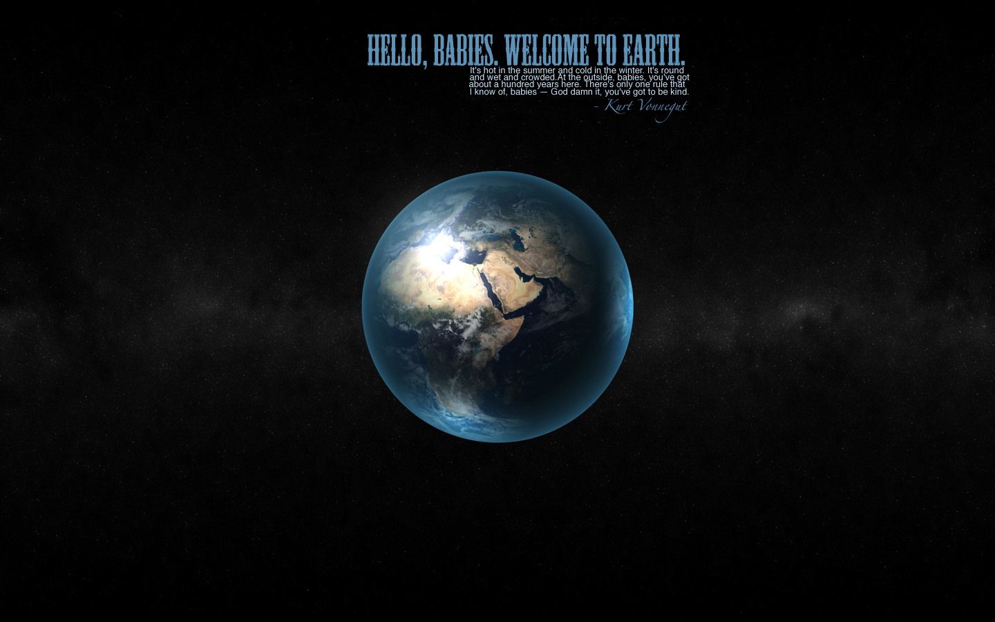 Hello Babies,Welcome to Earth ~ Earth Quote
