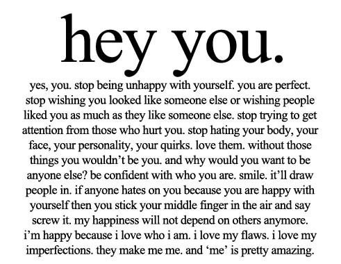 Hey You.Yes You,Stop Being Unhappy with Yourself ...