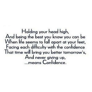 Holding Your heads high,and being the best you know you can ...