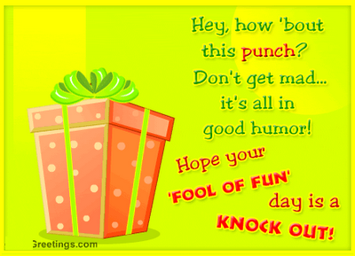 Hope Your 'Fool Of Fun'Day Is Knock Out ~ April Fool Quote