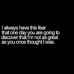 I Always have This Fear ~ Fear Quote